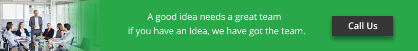 A good idea need a great team - if you have an idea, we have got the team