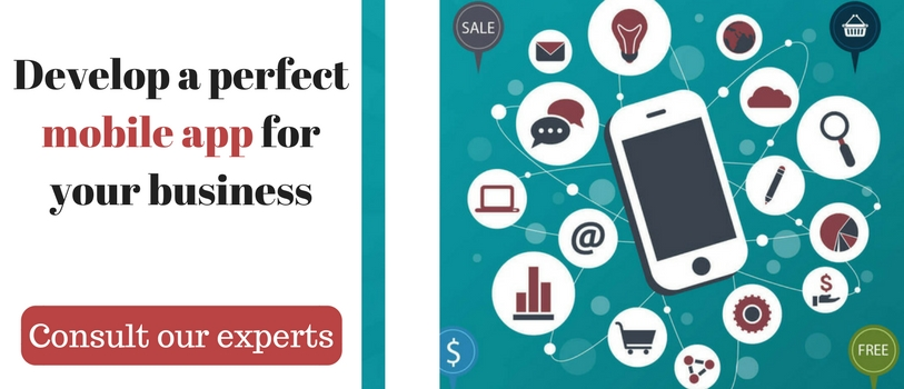 Develop a perfect mobile app for your business - Consult your experts