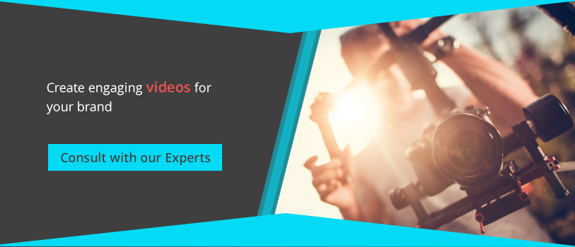 Create Engaging videos for your brand - Consult with our Experts