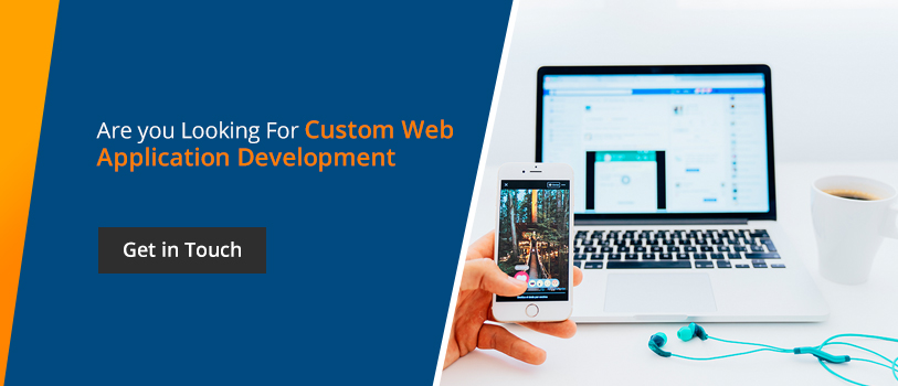 Are you looking for custom web application development - Get in touch