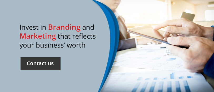 Invest in branding & Marketing that reflect your business worth - Contact Us