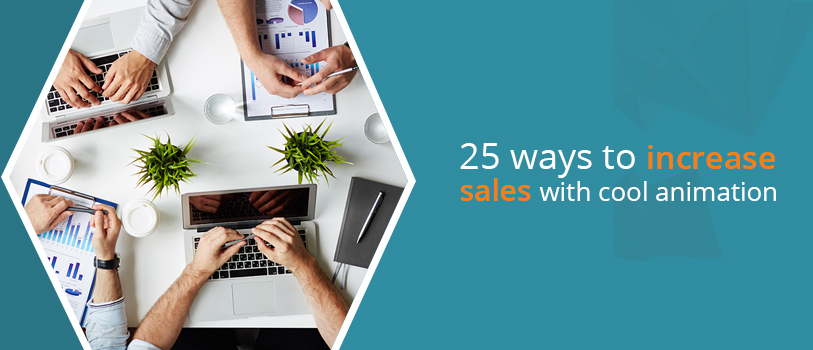 25 ways to increase sales with cool animation