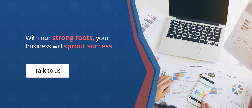 With our strong roots, your business will sprout success - Talk to us