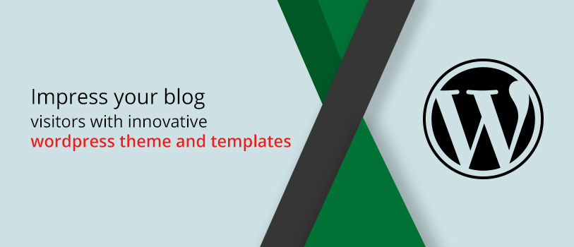 Impress your blog visitor with innovative WordPress themes and templates