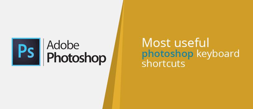 Most useful photoshop keyboard shortcuts