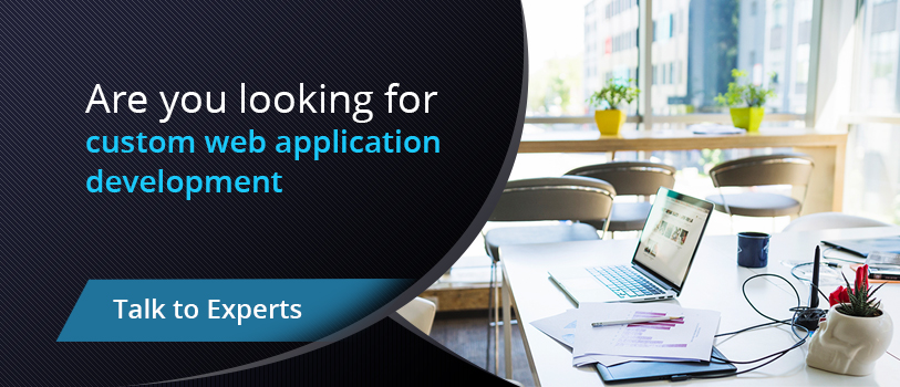 Are you looking for custom web application development - Talk to Experts