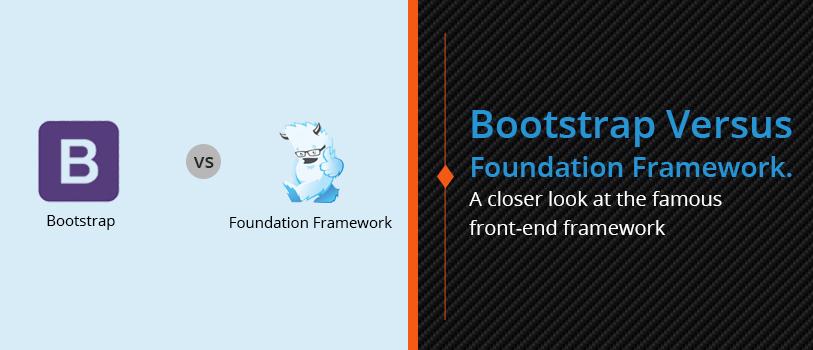 Bootstrap Versus Foundation Framework - A closer look at the famous front-end framework
