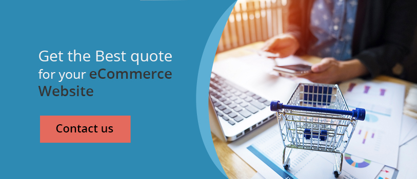 Get the best quote for your ecommerce website - Contact Us