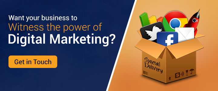 Want your business to witness the power of Digital Marketing? Get in Touch