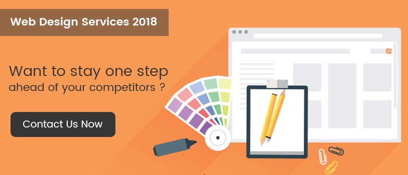 Web Design Services 2018 - Want to stay one step ahead of your competitors