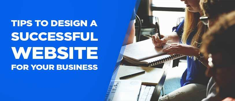 Tips to design successful website for you business