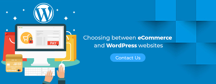 Choosing between eCommerce and WordPress websites - Contact us