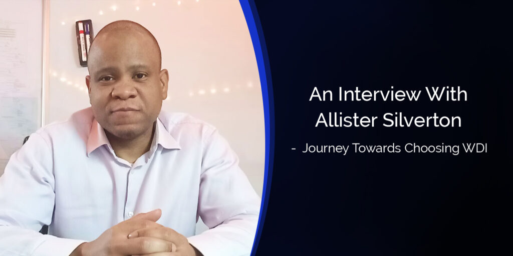 An Interview With Allister Silverton – Journey Towards Choosing WDI