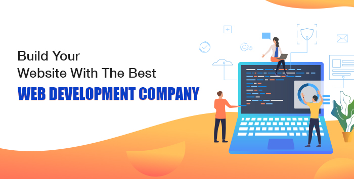 Build Your Website With The Best Web Development Company